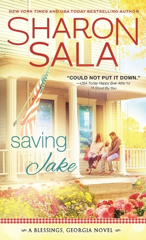 SAVING JAKE by Sharon Sala: Excerpt & Giveaway