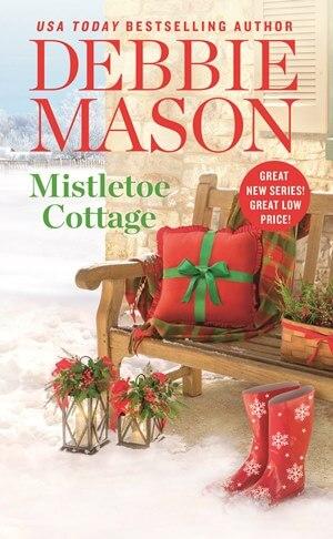 MISTLETOE COTTAGE by Debbie Mason: Excerpt & Giveaway