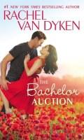THE BACHELOR AUCTION by Rachel Van Dyken: Release Day Spotlight
