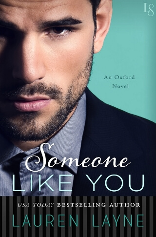 SOMEONE LIKE YOU by Lauren Layne: Excerpt Reveal & Giveaway