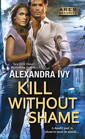 KILL WITHOUT SHAME by Alexandra Ivy: Review