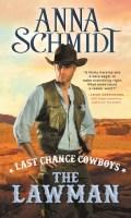 LAST CHANCE COWBOYS: THE LAWMAN by Anna Schmidt: Spotlight & Excerpt