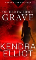 ON HER FATHER'S GRAVE by Kendra Elliot: Review