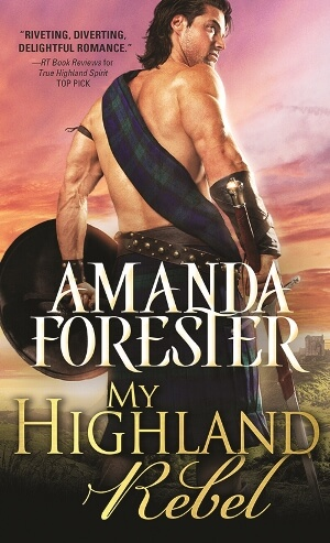 MY HIGHLAND REBEL by Amanda Forester: Spotlight, Excerpt & Giveaway
