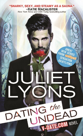DATING THE UNDEAD by Juliet Lyons: Excerpt & Giveaway