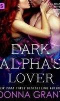 DARK ALPHA'S LOVER by Donna Grant: Review & Excerpt