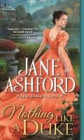 NOTHING LIKE A DUKE by Jane Ashford: Excerpt & Giveaway
