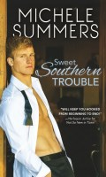 SWEET SOUTHERN TROUBLE by Michele Summers: Excerpt & Giveaway