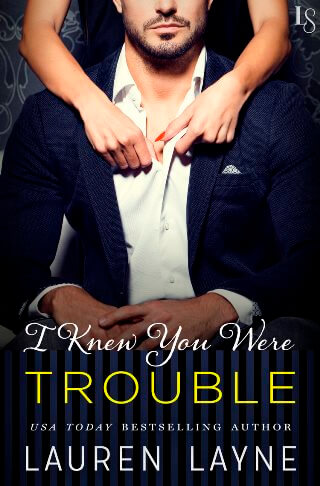 I KNEW YOU WERE TROUBLE by Lauren Layne: Release Spotlight, Excerpt & Giveaway
