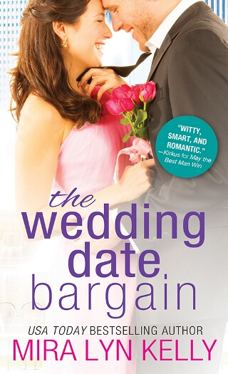 THE WEDDING DATE BARGAIN by Mira Lyn Kelly: Excerpt & Giveaway