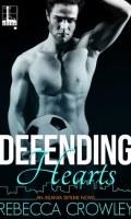 DEFENDING HEARTS by Rebecca Crowley: Release Spotlight