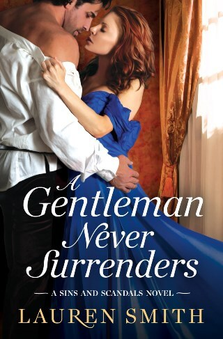 A GENTLEMAN NEVER SURRENDERS by Lauren Smith: Release Spotlight, Excerpt & Giveaway