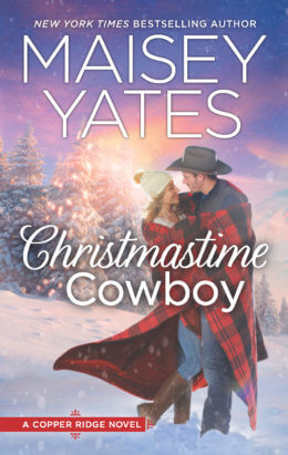 CHRISTMASTIME COWBOY by Maisey Yates: Spotlight, Excerpt & Giveaway