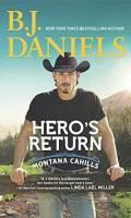 HERO'S RETURN by B. J. Daniels: Spotlight