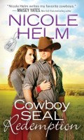 COWBOY SEAL REDEMPTION by Nicole Helm: Spotlight, Excerpt & Giveaway