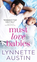MUST LOVE BABIES by Lynnette Austin: Review, Excerpt & Giveaway