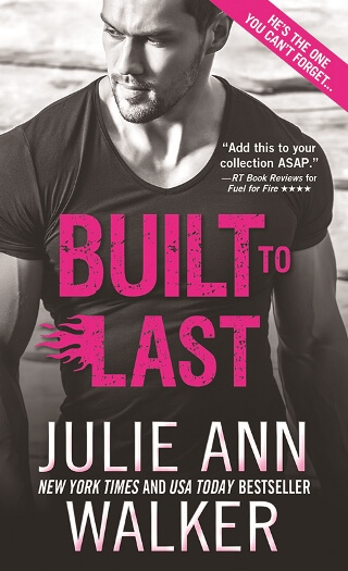 BUILT TO LAST by Julie Ann Walker: Spotlight, Excerpt & Giveaway