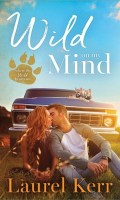 WILD ON MY MIND by Laurel Kerr: Excerpt & Giveaway