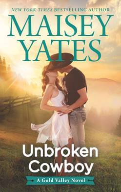 UNBROKEN COWBOY by Maisey Yates: Excerpt & Spotlight