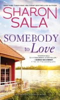 SOMEBODY TO LOVE by Sharon Sala: Excerpt & Giveaway
