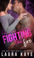 FIGHTING THE FIRE by Laura Kaye: Release Day Excerpt & Giveaway