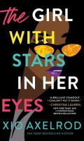 THE GIRL WITH STARS IN HER EYES by Xio Axelrod: EXcerpt & Spotlight