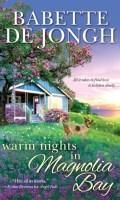 WARM NIGHTS IN MAGNOLIA BAY by Babette de Jongh: Spotlight & Excerpt