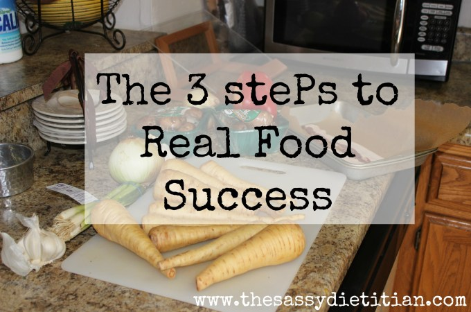 The 3 stePs to Real Food Success