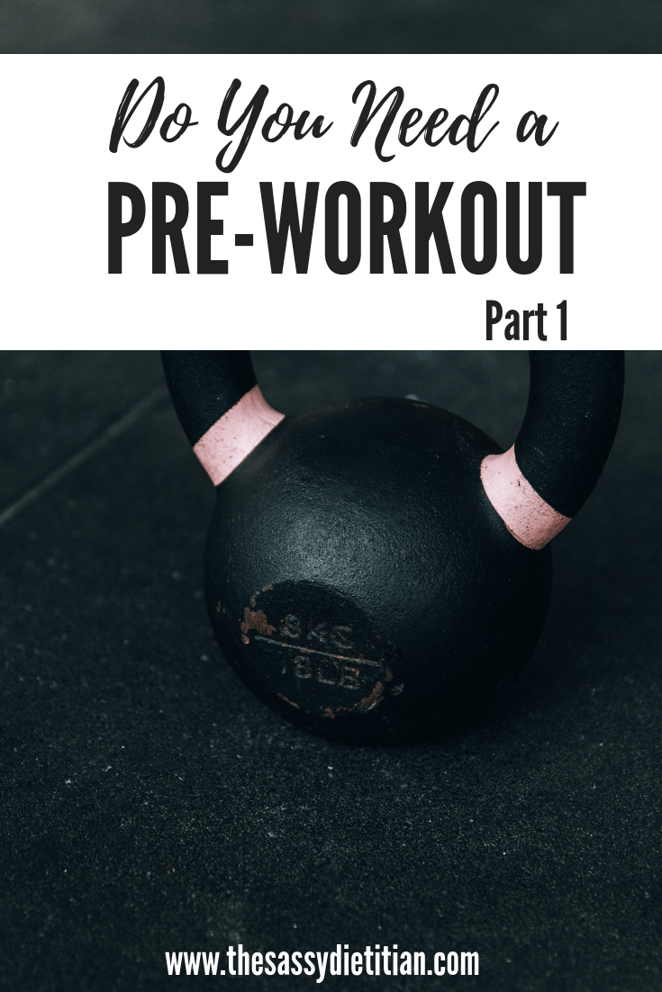 Do You Need a Pre-Workout?! (Part 1)