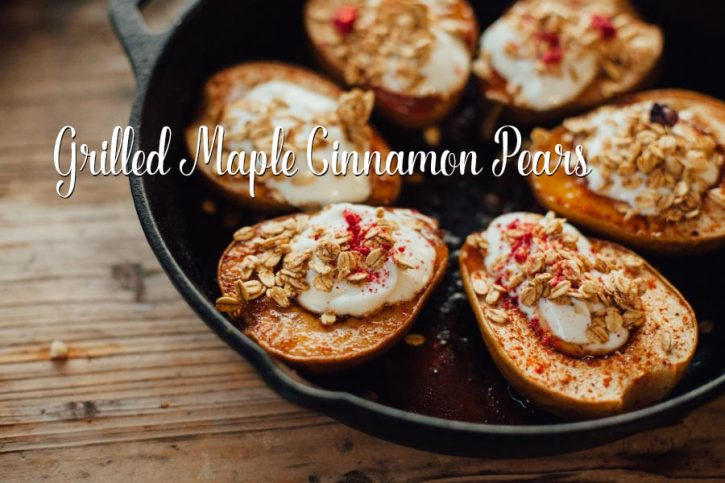 Grilled Maple Cinnamon Pears