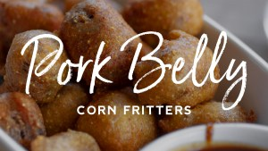 Pork Belly Corn Fritters Recipe