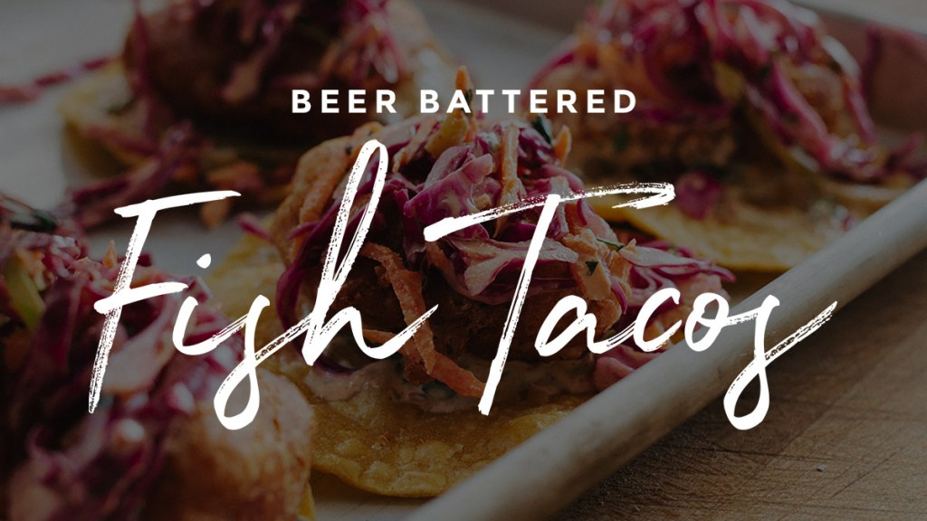 Beer Battered Fish Tacos Recipe
