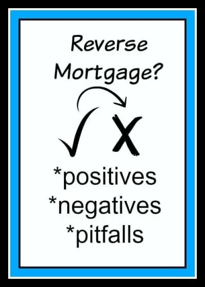 The pros and cons of a reverse mortgage. Tread with caution.