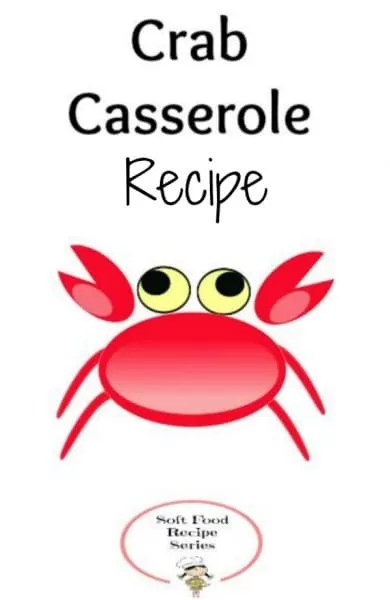 Enjoy this easy crab bake casserole any time of the year. Perfect as a side or entree and easily altered for a soft food diet.