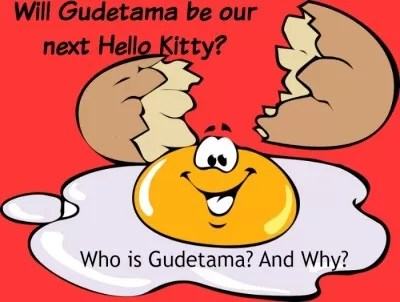 "The Gudetama Gift:  ""The Lazy Egg"" Attempts To Overtake Hello Kitty"