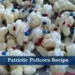 Easy No Bake recipe for the summer is Patriotic Puffcorn! Yummy, scrumptious and addictive!