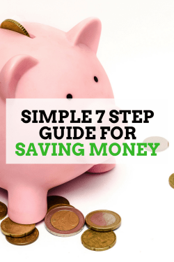 Our simple 7 step guide to saving money. It does not get any easier than this.