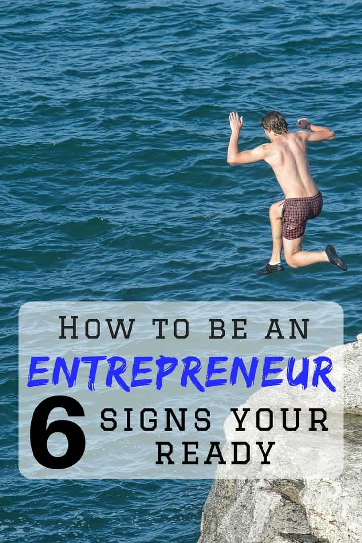 Deciding to become an entrepreneur is scary! These are the 6 signs that will show you it's time to make the jump. Make your life better today, become an entrepreneur.