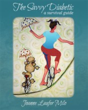 The Savvy Diabetic: A Survival Guide by Joanne Laufer Milo