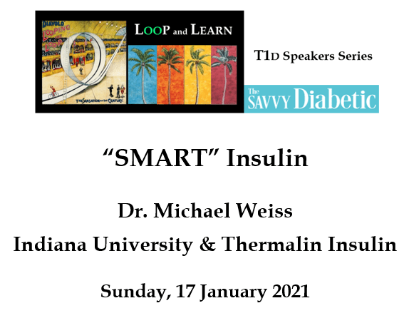 Savvy Looping, 1/20/21:  Smart Insulin!  A Chat with Dr. Michael Weiss