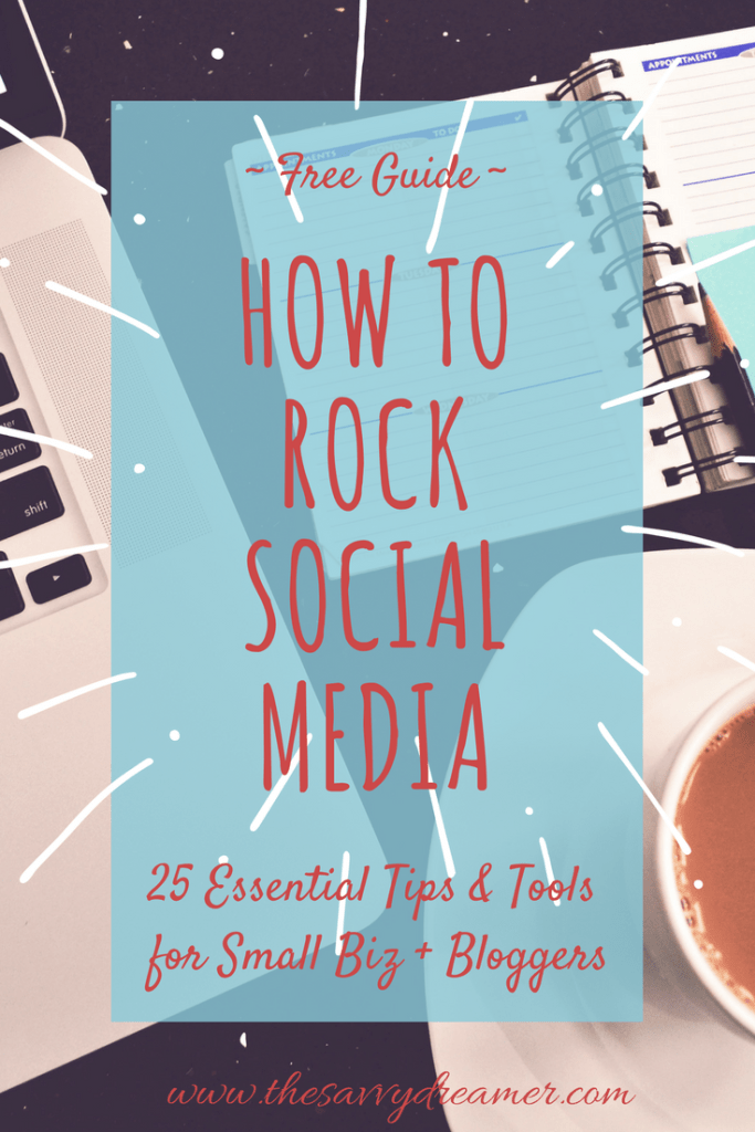 How To Rock Social Media Free Guide - 25 Essential Tips & Tools for Small Biz & Bloggers