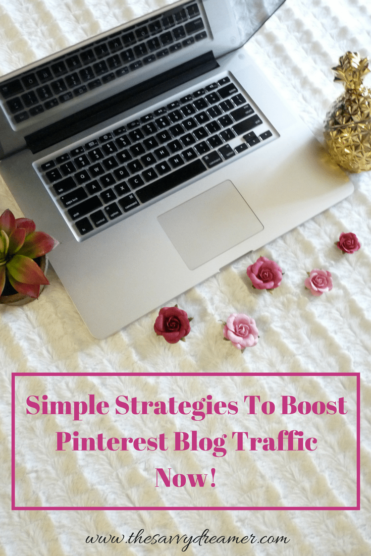 Simple Strategies To Boost Pinterest Blog Traffic Now!