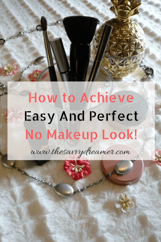 Tips for a perfect no makeup look!