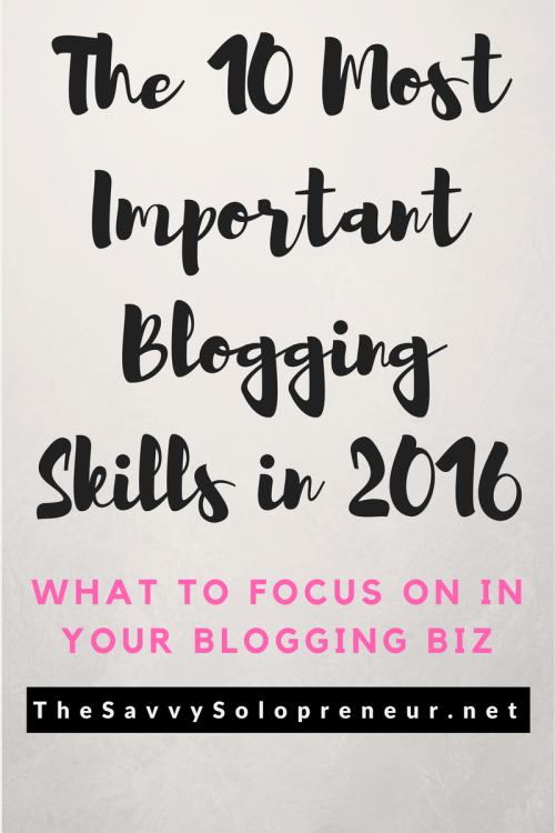 Imortant blogging skills for all new bloggers to develop. Work on these areas if you want to make money blogging in 2016 and beyond.