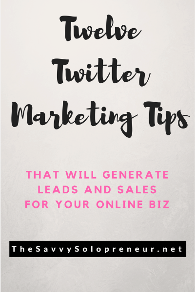 12 Twitter Tips That Will Generate Leads and Sales