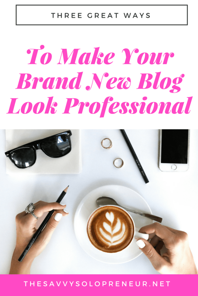 Three simple ways to make your new blog look professional