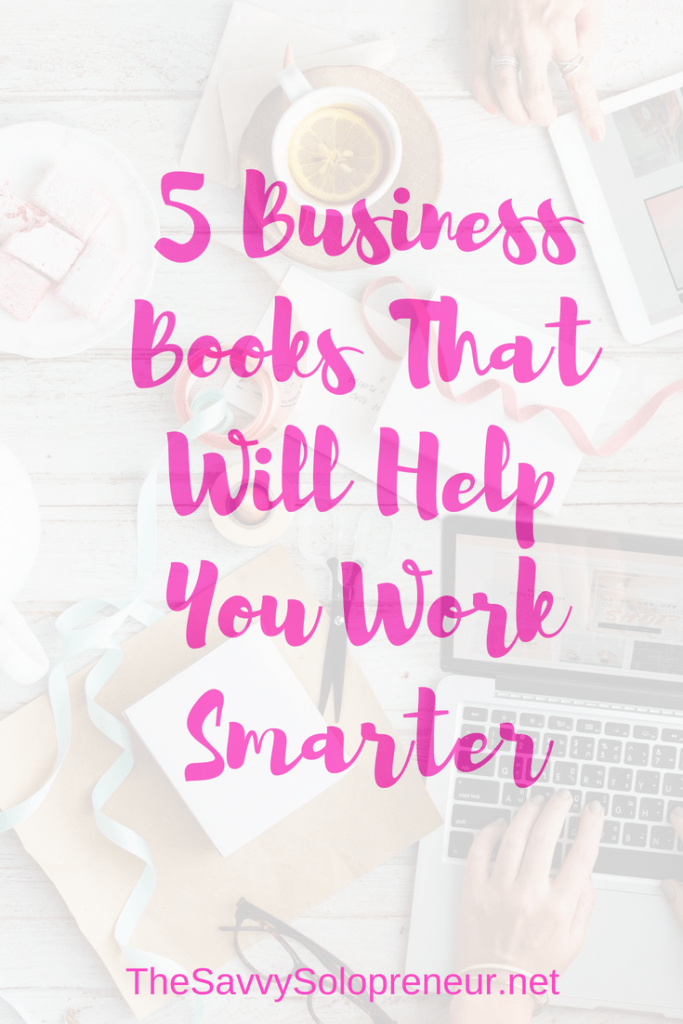 5 Business Books That Will Help You Work Smarter