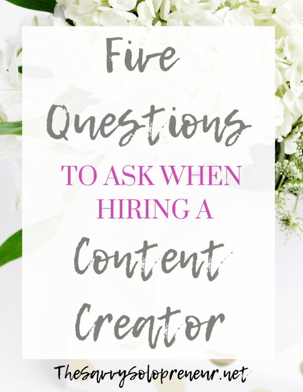 5 Questions to Ask When Hiring a Content Creator