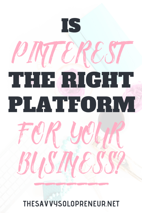 Using Pinterest For Business: Is Pinterest the Right Platform for Your Business?