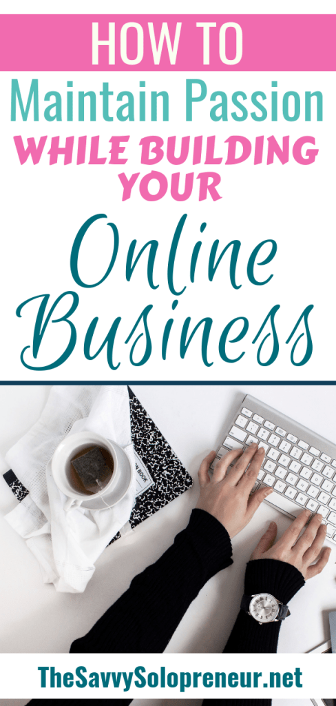 How to Maintain Passion While Building an Online Business